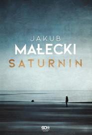 okładka Saturnin, Książka | Jakub Małecki