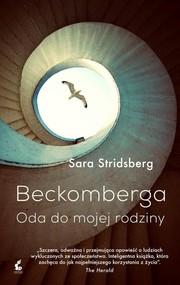 okładka Beckomberga Oda do mojej rodziny, Książka | Stridsberg Sara