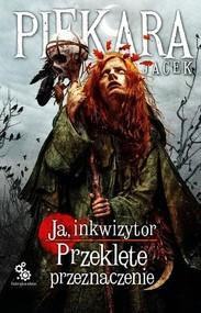 okładka Ja inkwizytor. Przeklęte przeznaczenie, Książka | Jacek Piekara