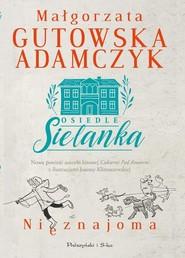 okładka Osiedle Sielanka Nieznajoma, Książka | Małgorzata Gutowska-Adamczyk