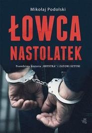 okładka Łowca nastolatek, Książka | Podolski Mikołaj