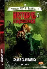 okładka Historie z dreszczykiem Jessiki Bannister Tom 38 Skarb czarownicy, Książka | Farell Janet