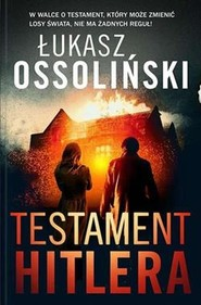 okładka Testament Hitlera, Książka | Ossoliński Łukasz