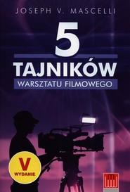 okładka 5 tajników warsztatu filmowego, Książka   Joseph V. Mascelli