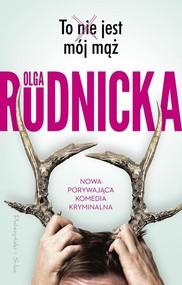 okładka To nie jest mój mąż, Książka | Olga Rudnicka