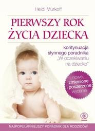 okładka Pierwszy rok życia dziecka, Książka   Heidi Murkoff, Sharon Mazel