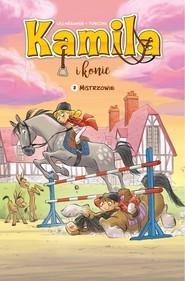 okładka Kamila i Konie Tom 2 Mistrzowie, Książka | Mesange Lili