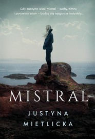 okładka Mistral, Książka   Justyna Mietlicka