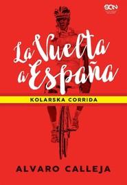 okładka La Vuelta a Espana Kolarska corrida, Książka   Calleja Alvaro