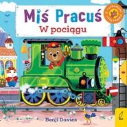 okładka Miś Pracuś W pociągu, Książka |