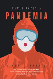 okładka Pandemia. Raport z frontu, Ebook | Paweł Kapusta