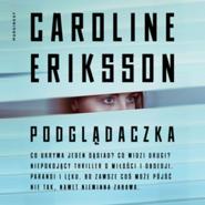 okładka Podglądaczka, Audiobook | Caroline Eriksson