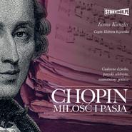 okładka Chopin. Miłość i pasja, Audiobook | Iwona Kienzler
