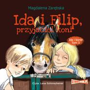 okładka Ida i konie. Tom 3. Ida i Filip, przyjaciel koni, Audiobook | Magdalena Zarębska