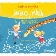 okładka Jabłko i Mięta w przedszkolu, Audiobook | Krystyna Śmigielska