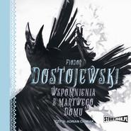 okładka Wspomnienia z martwego domu, Audiobook | Fiodor Dostojewski
