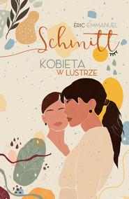 okładka Kobieta w lustrze [wydanie 2020], Ebook | Eric-Emmanuel Schmitt