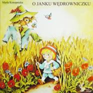 okładka O Janku Wędrowniczku, Audiobook | Maria Konopnicka