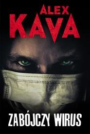 okładka Zabójczy wirus, Ebook | Alex Kava