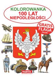 okładka Kolorowanka 100 lat niepodległości flaga Gratis, Książka |