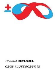 okładka Czas wyrzeczenia, Książka   Delsol Chantal