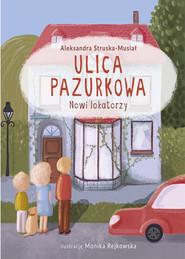 okładka Ulica Pazurkowa. Nowi lokatorzy., Książka | Struska-Musiał Aleksandra
