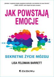 okładka Jak powstają emocje. Sekretne życie mózgu, Książka   Barrett Lisa Feldman