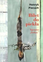 okładka Bilet do piekła Tajemnica, Książka | Piecuch Henryk