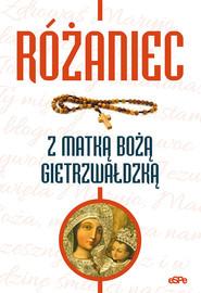 okładka Różaniec z Matką Bożą Gietrzwałdzką, Książka | Kowalewski Robert
