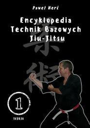 okładka Encyklopedia technik bazowych Jiu-Jitsu. Tom 1, Książka   Nerć Paweł