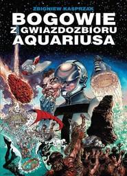 okładka Bogowie z gwiazdozbioru Aquariusa, Książka |
