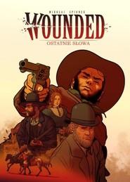 okładka Wounded Tom 2. Ostatnie słowa, Książka |