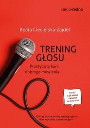 okładka Samo Sedno Trening głosu Praktyczny kurs dobrego mówienia, Książka | Ciecierska-Zajdel Beata