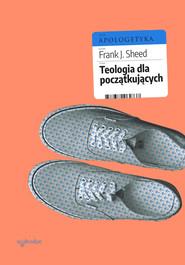 okładka Teologia dla początkujących, Książka | Frank J. Sheed