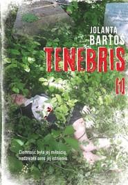 okładka Tenebris 1, Książka | Bartoś Jolanta