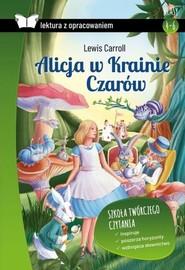 okładka Alicja w Krainie Czarów Lektura z opracowaniem, Książka   Lewis Carroll
