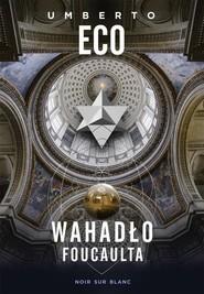 okładka Wahadło Foucaulta, Książka | Umberto Eco