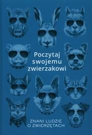 okładka Poczytaj swojemu zwierzakowi Znani ludzie o zwierzetach, Książka   Rychter Karolina