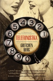 okładka Telefonistka, Książka | Gretchen Berg