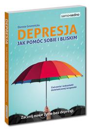 okładka Depresja Jak pomóc sobie i bliskim, Książka | Dorota  Gromnicka