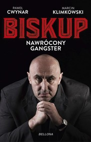 okładka Biskup Nawrócony gangster, Książka | Paweł Cwynar