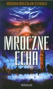okładka Mroczne echa, Książka | Bogdan Bolesław Szykuła