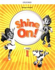 okładka Shine On! 1 Zeszyt ćwiczeń Szkoła podstawowa, Książka  