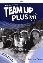 okładka Team Up Plus 7 Materiały ćwiczeniowe + Online Practice Szkoła podstawowa, Książka   Sarah Bennetto, Janet Hardy-Gould