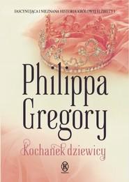 okładka Kochanek dziewicy, Książka | Philippa  Gregory