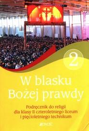 okładka W blasku Bożej prawdy 2 Podręcznik do religii Liceum technikum, Książka  