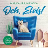 okładka Och, Elvis!, Audiobook | Marika Krajniewska