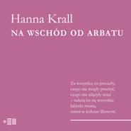 okładka Na wschód od Arbatu, Audiobook | Hanna Krall
