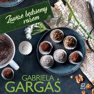 okładka Zawsze będziemy razem, Audiobook | Gabriela Gargaś