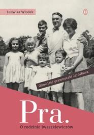 okładka Pra. O rodzinie Iwaszkiewiczów, Ebook | Ludwika Włodek